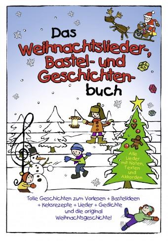 Das Weihnachtslieder- Bastel- und Geschichten-Buch